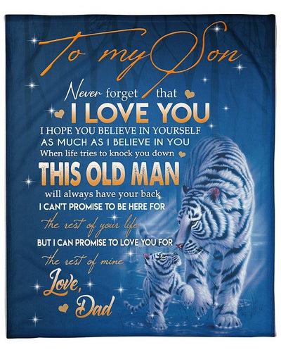 Tiger Blanket - To My Son Never Forget That I Love You I Hope You Believe In Yourself - Gift For Son - Birthday, Christmas Fleece Blanket