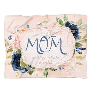 Best Mom In The Whole World - Blanket for Mom - Blankets for Mothers - Family Presents - Great Blanket, Canvas, Clothe, Gifts For Family