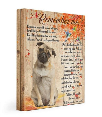 Pug Gallery Wrapped Canvas Prints - Remember me with smile not tears