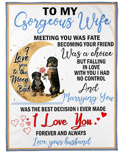 Dachshund To My Wife Meeting You Was Fate Becoming Your Friend Was A Choice, Gift For Wife, Birthday Fleece Blanket