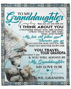 Wolf Blanket - To My Granddaughter Everyday That You Not With Me I Think About You  - Gift For Granddaughter - Birthday, Christmas Fleece Blanket - Family Presents - Great Blanket, Canvas, Clothe, Gifts For Family