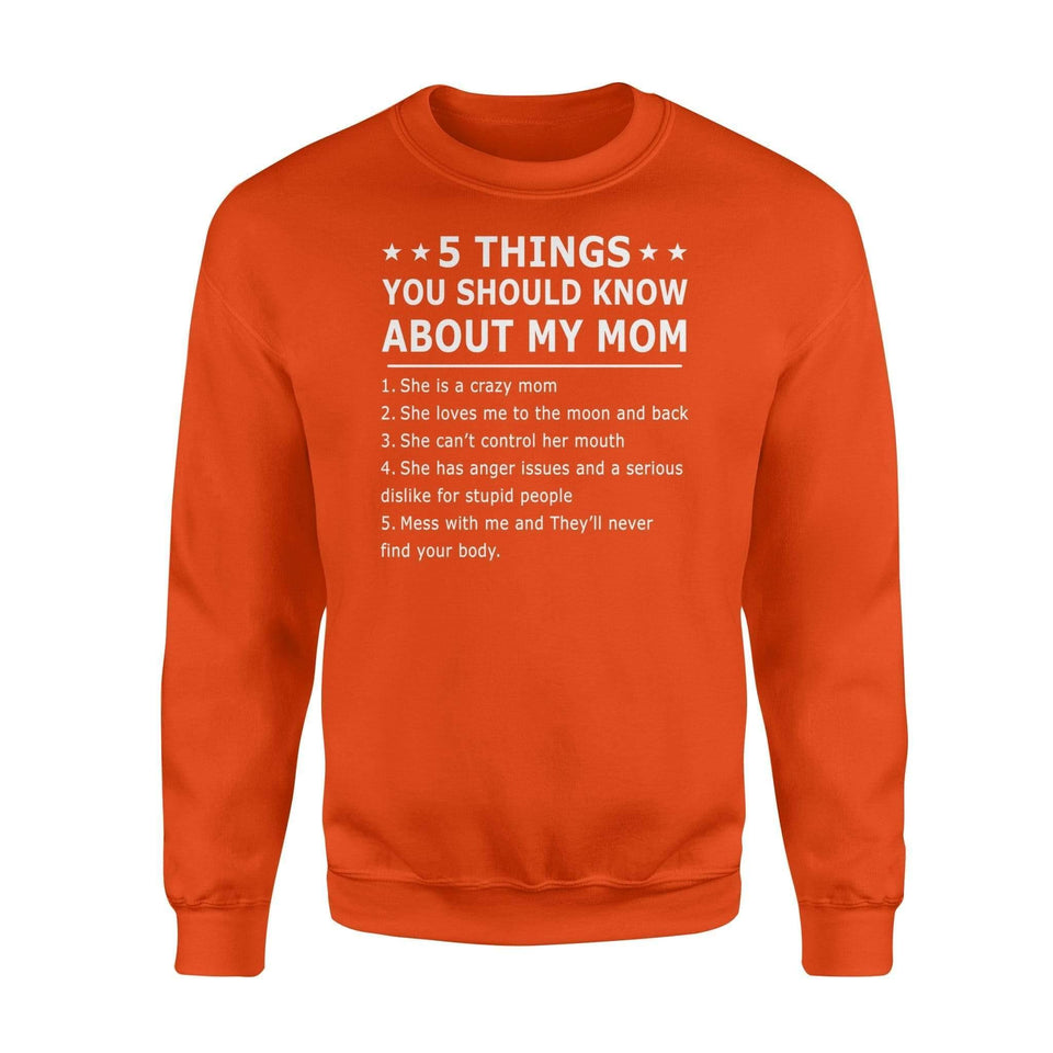 5 things you should know about my mom she is a crazy mom - Standard Fleece Sweatshirt - Family Presents