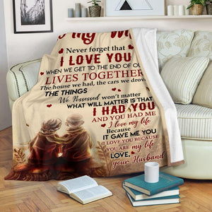 To My Wife I Love You Blanket From Husband - Gift for christmas, birthday, anniversary - I love you because you are my life