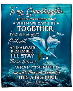 Dolphin Blanket - To My Granddaughter If There Ever Comes A Day, Keep Me In Your Heart - Gift For Granddaughter - Birthday, Christmas Fleece Blanket