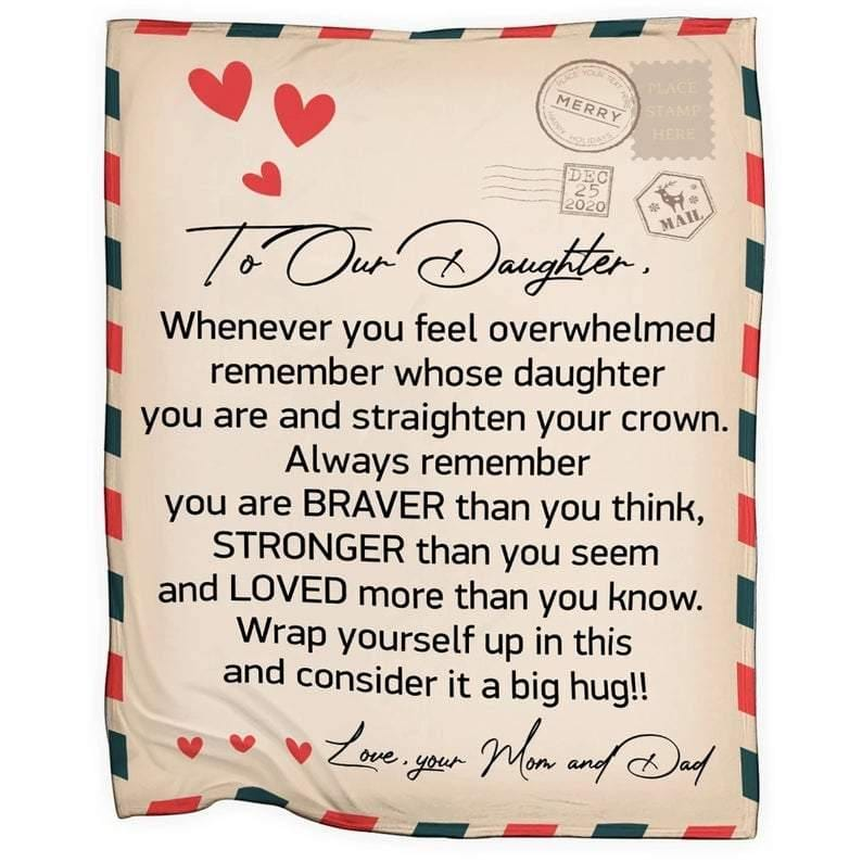 To Our Daughter From Mom and Dad Letter Always Remember You Are Braver Stronger Blanket - Gift for christmas, birthday