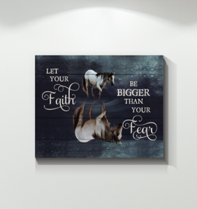 Horse Canvas - Let your faith be bigger than your fear - Christmas gift