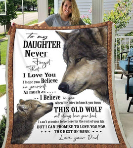 Daughter Blanket - To My daughter Never forget that I love you I hope you believe in yourself from dad Fleece Blanket - Family Presents