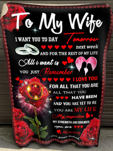 Blanket to my wife - I want you today, tomorrow, next week and the rest of my life - Valentine gift for her