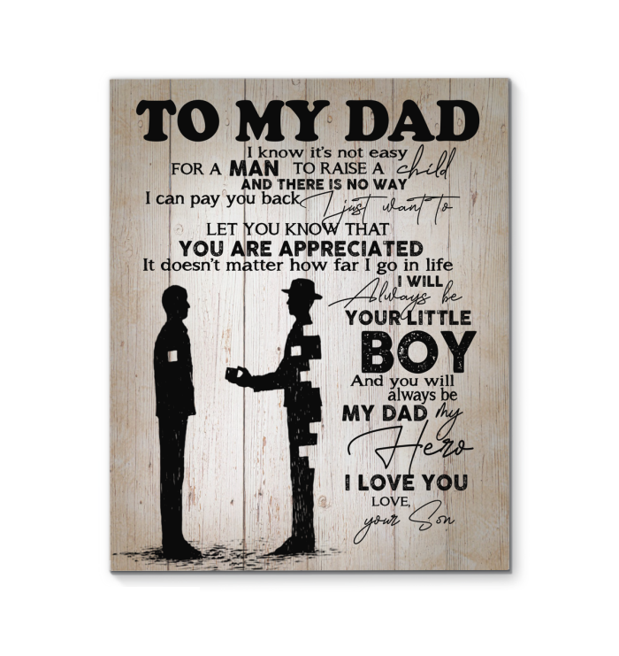 Son To Dad That I Will Always Be Your Little Boy And You Will Be My Dad My Hero Canvas Print
