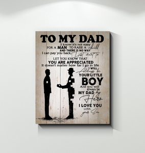Son To Dad That I Will Always Be Your Little Boy And You Will Be My Dad My Hero Canvas Print - Family Presents - Great Blanket, Canvas, Clothe, Gifts For Family