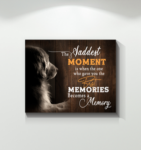 Golden retriever - The saddest moment is when the one who gave you the best memory becomes a memory - Canvas