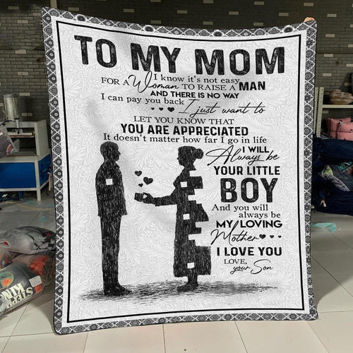 Mother Mom Blanket - To my mom I know it's not easy to raise a man - Fleece Blanket - Family Presents
