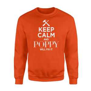 Keep Calm And Poppy Will Fix it - Standard Fleece Sweatshirt - Family Presents