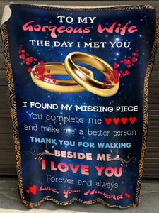 Perfect Gifts for Wife On Valentine - The day I met you I found my missing piece - Blanket