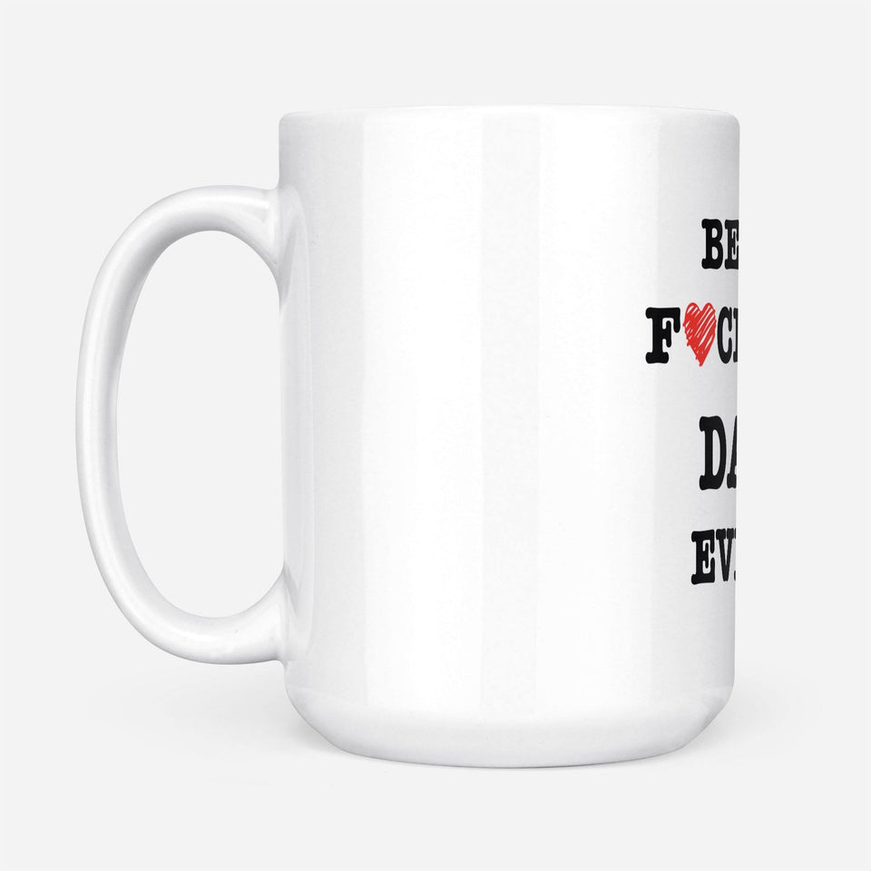 Best fucking dad ever - White Mug