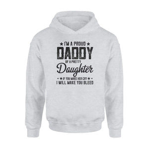 I'm A Proud Daddy Hoodie - Family Presents