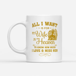 All I want is for my wife in heaven - White Mug