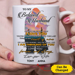 Personalized Name Coffee Mugs - To My Beloved Husband - Valentine Gift For Husband, Valentine Gift For Couple
