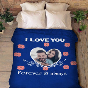 Customized Gift Blanket with Photo - Gift for her/him - I love you forever and always