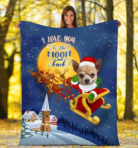 CHIHUAHUA I LOVE YOU TO THE MOON AND BACK BLANKET, CHRISTMAS GIFT, GIFT FOR FAMILY