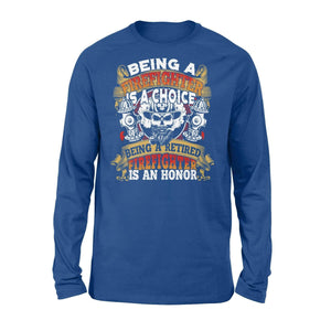 Being A Firefighter Is An Honor Long Sleeve - Family Presents