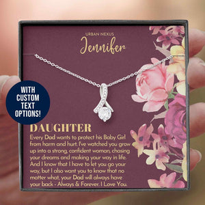 Personalized Daughter Necklace, To My Daughter From Dad, Birthday Gift Alluring Beauty Necklace For Daughter , Your Dad Will Always Have Your Back