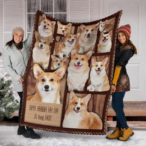 CORGI BLANKET  - CHRISTMAS GIFT - IT'S GOING TO BE A LONG DAY - Family Presents - Great Blanket, Canvas, Clothe, Gifts For Family