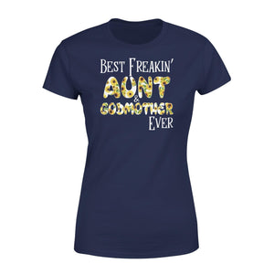 Best Freaking Aunt& Godmother Ever Premium Women's Tee - Family Presents