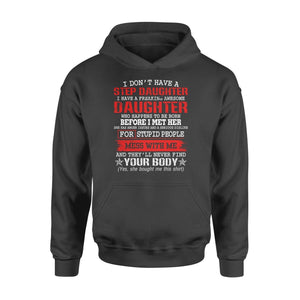 I don't have a stepdaughter I have a freaking awesome daughter - Standard Hoodie - Family Presents - Great Blanket, Canvas, Clothe, Gifts For Family