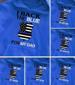 I back the blue for my dad brother daughter son friend Hoodie