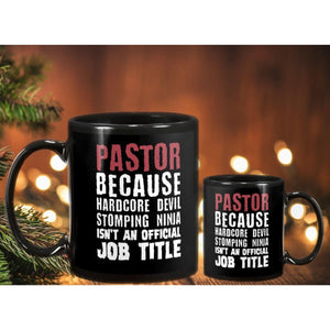 Pastor because hardcore devil stomping ninja isn't an official job title Black Mug - Family Presents - Great Blanket, Canvas, Clothe, Gifts For Family