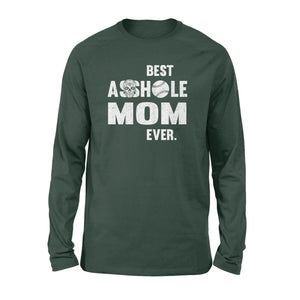 Best asshole mom ever - Standard Long Sleeve - Family Presents
