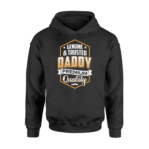 Genuine And Trusted Daddy Hoodie - Family Presents