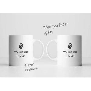 You're on Mute Mug 001 - Family Presents - Great Blanket, Canvas, Clothe, Gifts For Family