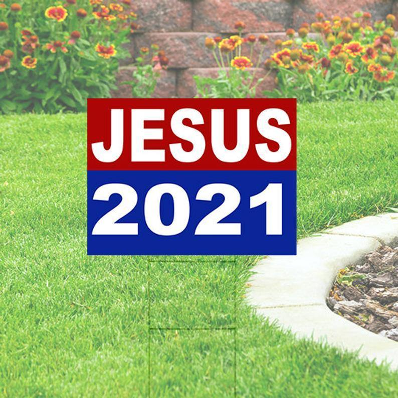 Jesus 2021 Yard sign Comes with H-Stake 24x18 - Family Presents - Great Blanket, Canvas, Clothe, Gifts For Family