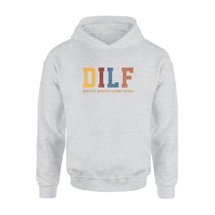 DILF Dad Hoodie - Family Presents