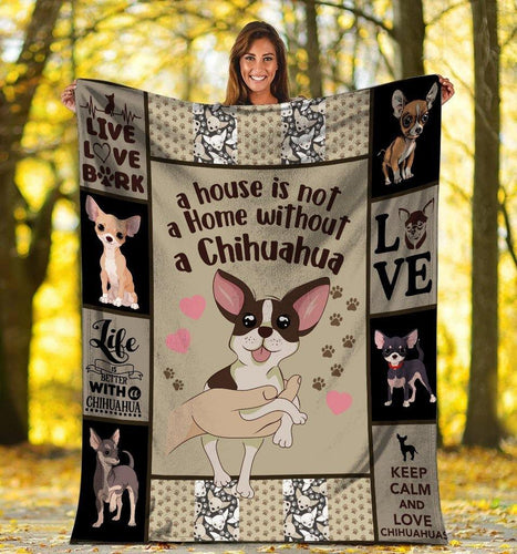 Dog Blanket A House Is Not A Home Without A Chihuahua Dog Fleece Blanket - Family Presents - Great Blanket, Canvas, Clothe, Gifts For Family