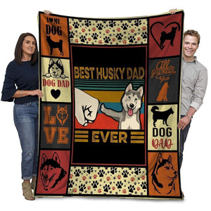 Dog Blanket Best Husky Dad Ever Siberian Husky Dog Paw Bump Fit Fleece Blanket - Family Presents - Great Blanket, Canvas, Clothe, Gifts For Family