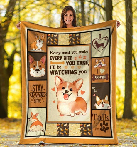 Dog Blanket Every Meal You Make Corgi Dog Fleece Blanket - Family Presents - Great Blanket, Canvas, Clothe, Gifts For Family