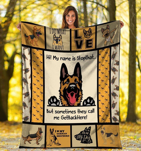 Dog Blanket German Shepherd Dog Hi My Name Is Stop That Fleece Blanket