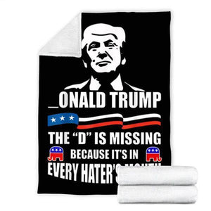 Customs Blanket Donald Trump - The D Is Missing Blanket - Fleece Blanket - Personalized Blankets