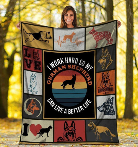 Dog Blanket I Work Hard So My German Shepherd Dog Can Get A Better Life Fleece Blanket