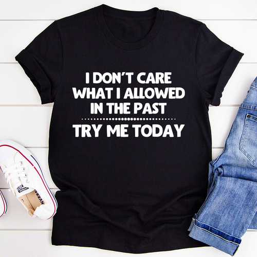 Try Me Today Tee
