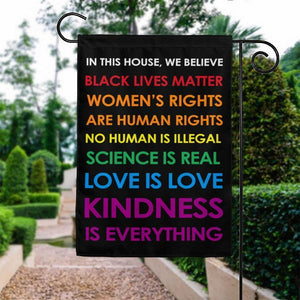 In This House We Believe Rainbow Pride Black Lives Matter House Flag, Garden Flag, House Flag Double Sided