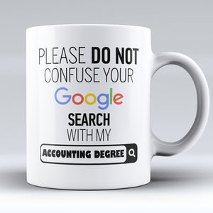 "Limited Edition - ""My Accounting Degree"" 11oz Mug"
