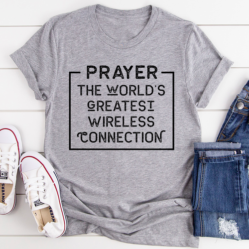 Prayer The World's Greatest Wireless Connection Tee
