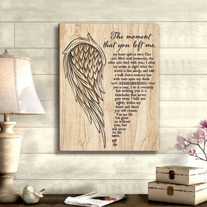 Mother's Day Gifts,   The moment that you left me Angel wings Wall Art Canvas - Gift for Husband/Wife, for Boy friend/Girl friend - Anniversary, Birthday, Valentine, Christmas gift - Family Presents - Great Blanket, Canvas, Clothe, Gifts For Family