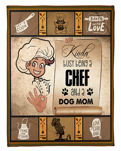 BEING A CHEF AND A DOG MOM Fleece Blanket -  Happy Labor Day - Family Presents - Great Blanket, Canvas, Clothe, Gifts For Family
