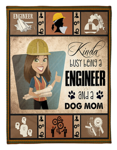 BEING A ENGINEER AND A DOG MOM Fleece Blanket -  Happy Labor Day - Family Presents - Great Blanket, Canvas, Clothe, Gifts For Family