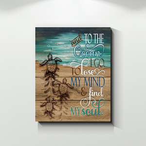 Sea Turtle And To The Ocean I Go To Lose My Mind And Find My Soul Canvas Prints Wall Art - Family Presents - Great Blanket, Canvas, Clothe, Gifts For Family